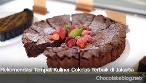 Rekomendasi Tempat Kuliner Cokelat Terbaik di Jakarta