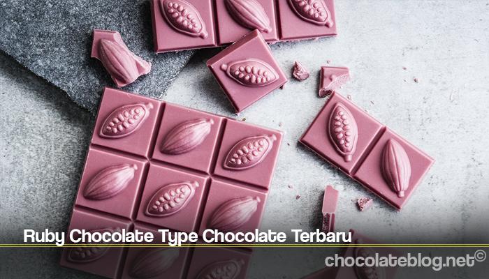 Ruby Chocolate Type Chocolate Terbaru