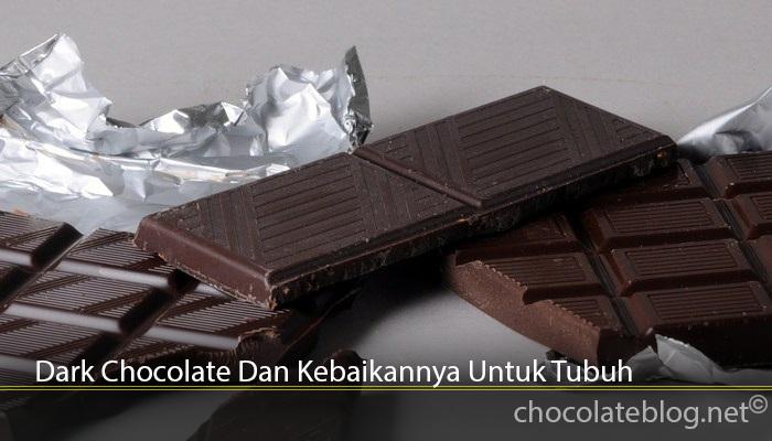 Dark Chocolate Dan Kebaikannya Untuk Tubuh