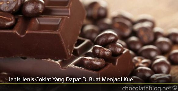 Jenis-Jenis-Coklat-Yang-Dapat-Di-Buat-Menjadi-Kue