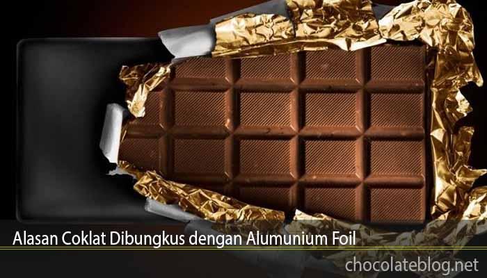 Alasan Coklat Dibungkus dengan Alumunium Foil