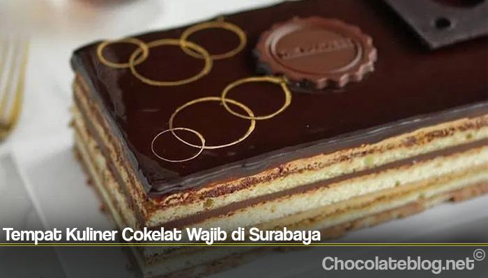 Tempat Kuliner Cokelat Wajib di Surabaya
