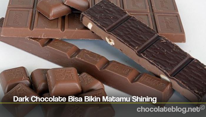 Dark Chocolate Bisa Bikin Matamu Shining
