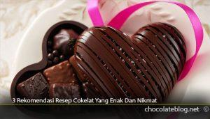 3-Rekomendasi-Resep-Cokelat-Yang-Enak-Dan-Nikmat